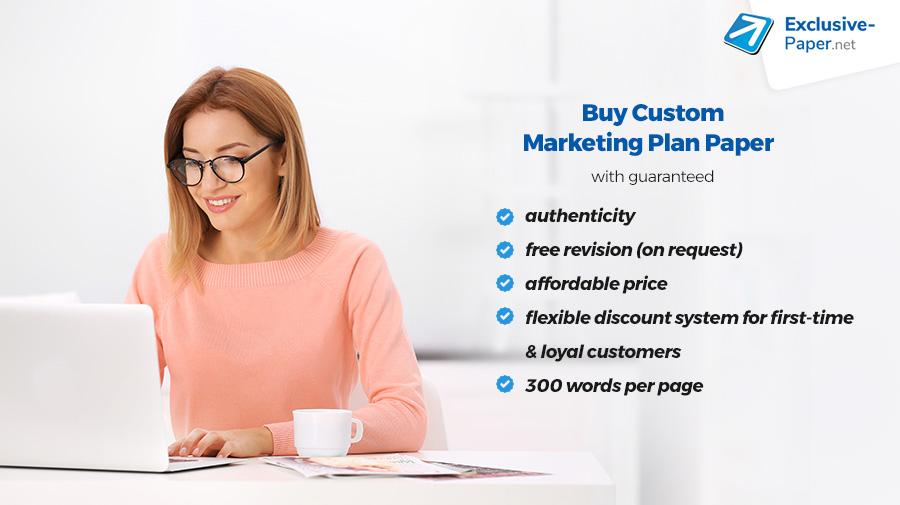 Buy a Custom Marketing Plan Paper at Exclusive-Paper.net