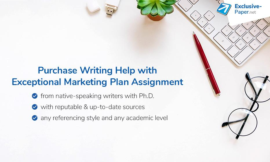 Purchase Writing Help with Exceptional Marketing Plan Assignment