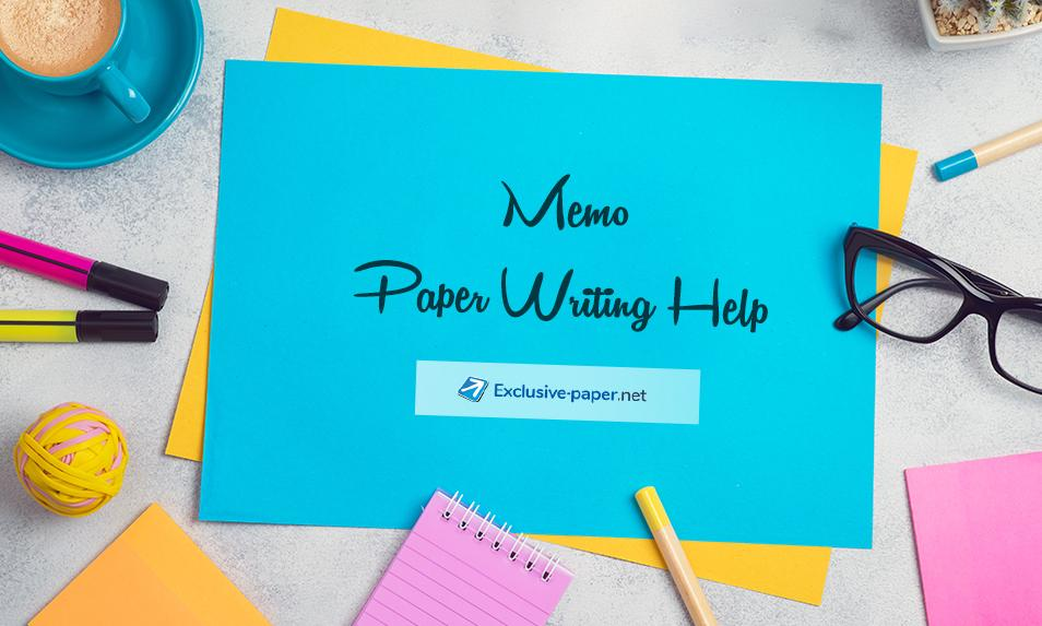 Qualified Memo Paper Writing Help from Exclusive-Paper.net
