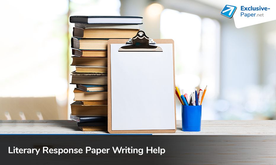 Receive Literary Response Paper Writing Help