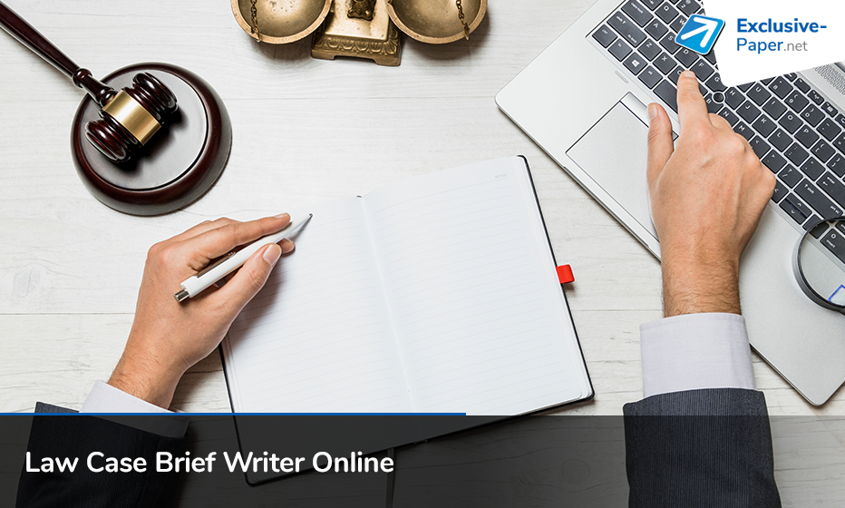 Experienced Law Case Brief Writer Online