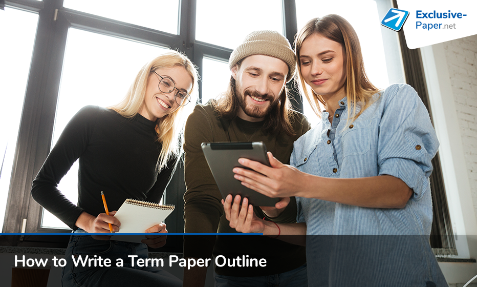 Guide on How to Write a Term Paper Outline