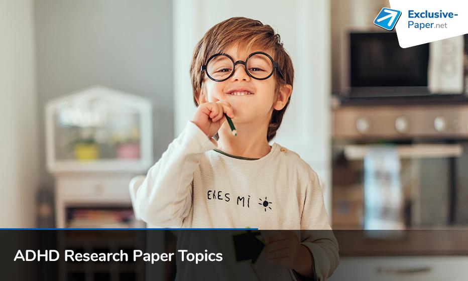 Unique ADHD Research Paper Topics